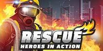 救火英雄全线出击 《救援任务:英雄在行动》上架安卓